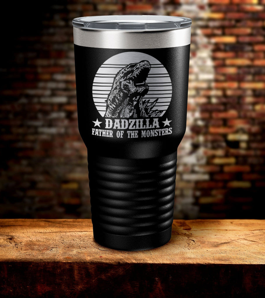 Dadzilla Father Of Monsters Laser Engraved Tumbler (FD20)