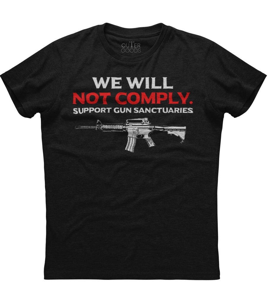 We Will Not Comply Support Gun Sanctuaries T-Shirt