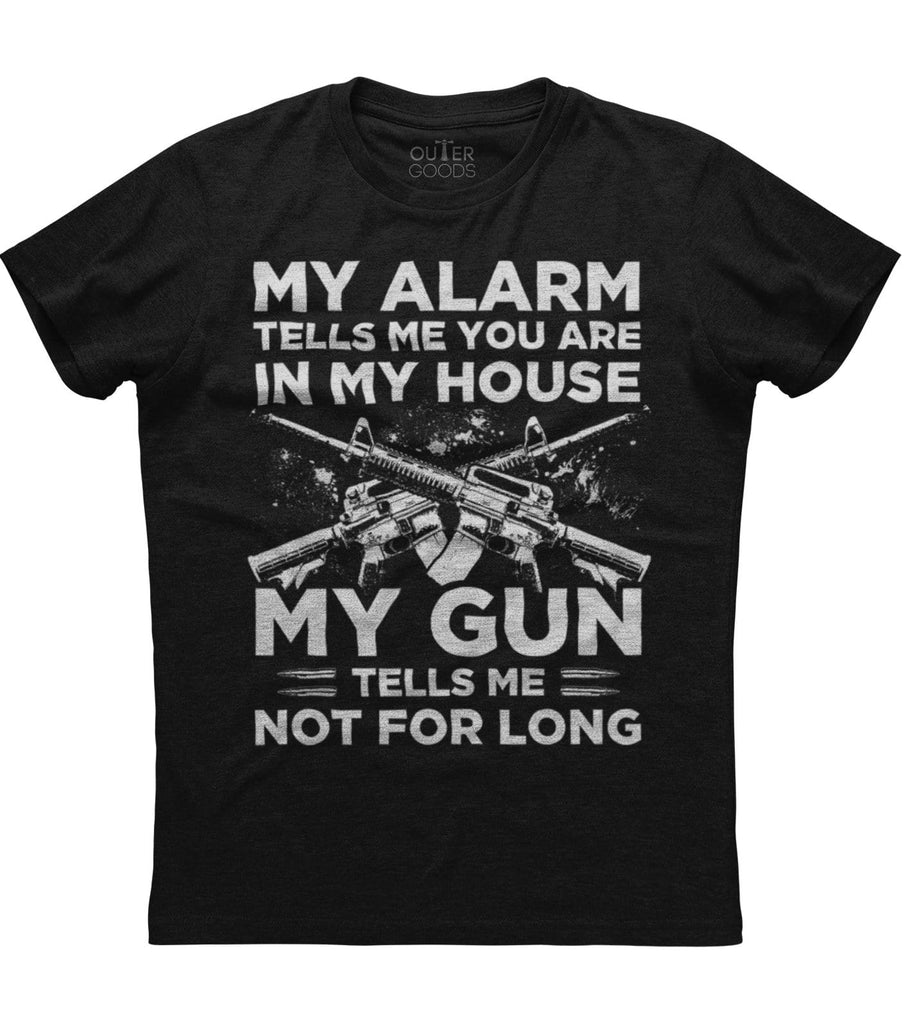 My Alarm tells Me You're In My House T-Shirt (O)