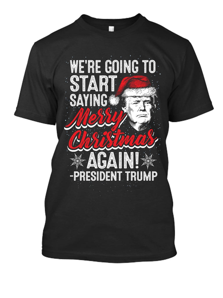 Say Merry Christmas Again T-Shirt