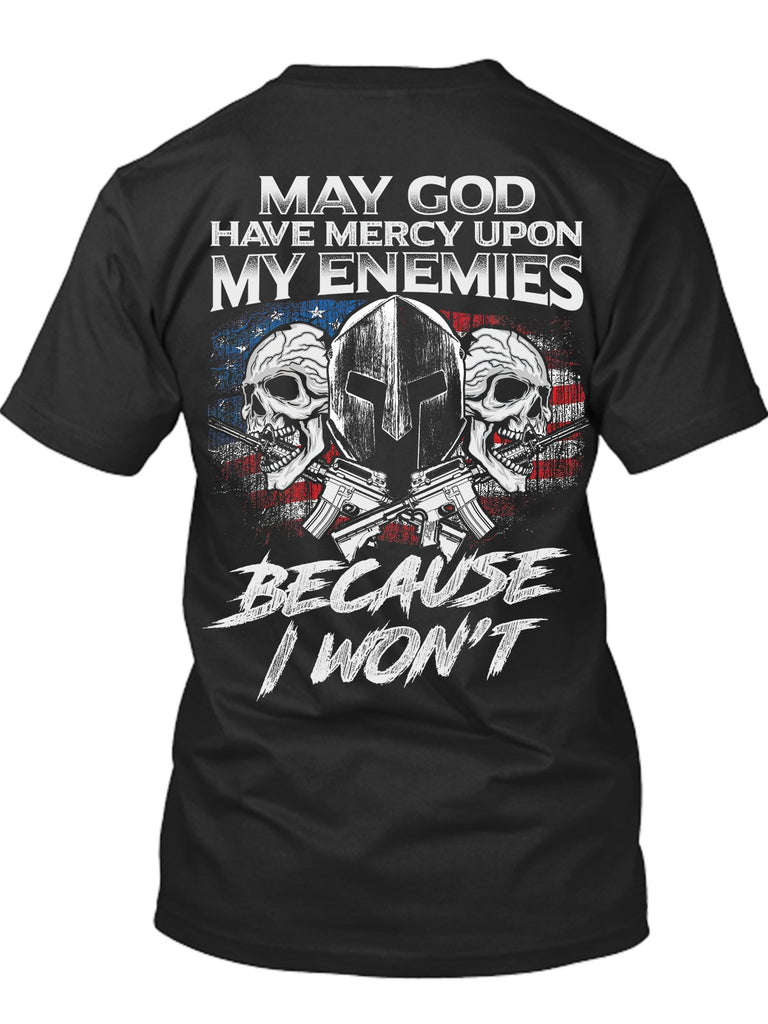 May god have mercy upon my enemies T-Shirt