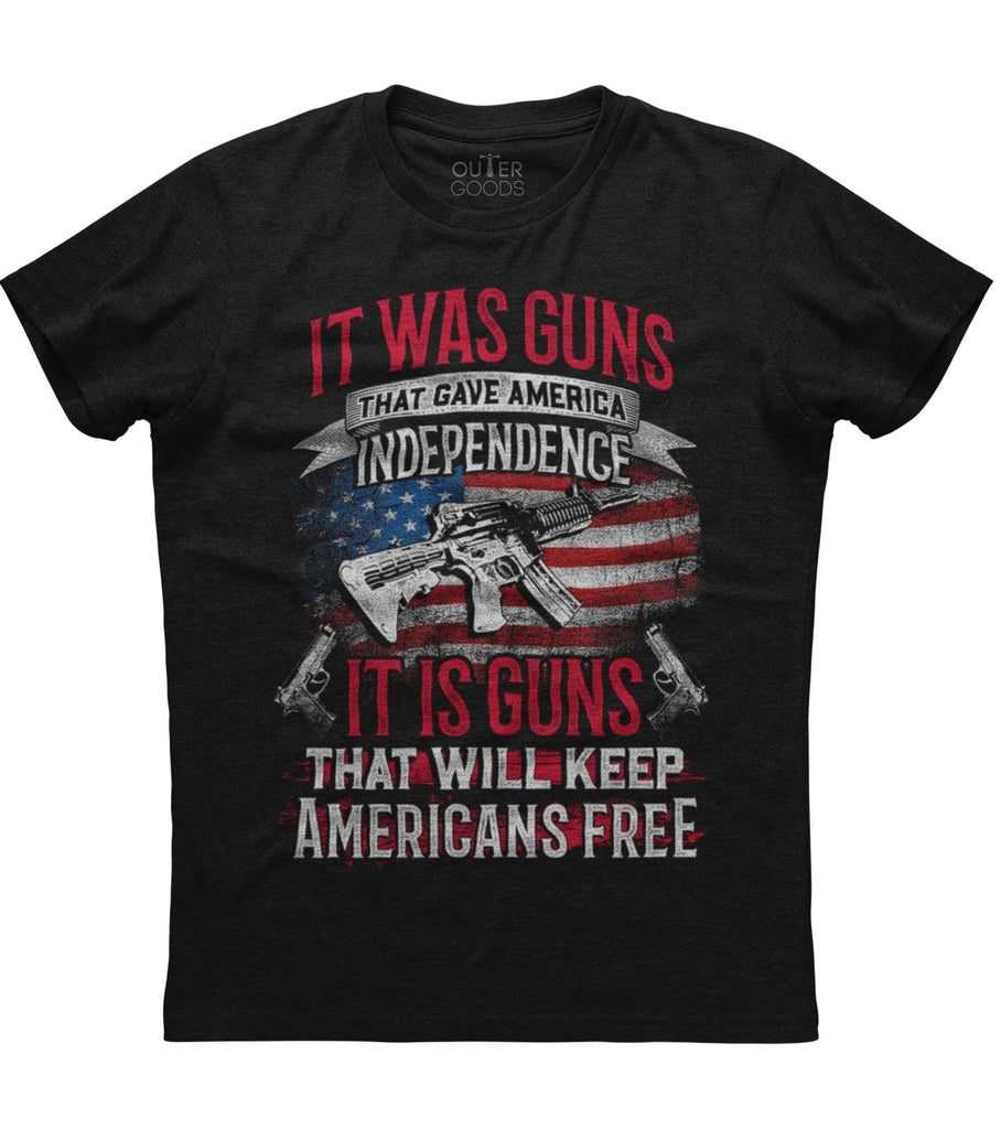 It was guns that gave America Independence T-Shirt