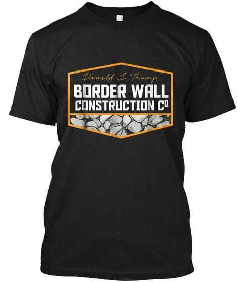 Donald J Trump Border Wall Construction Co. T-Shirt
