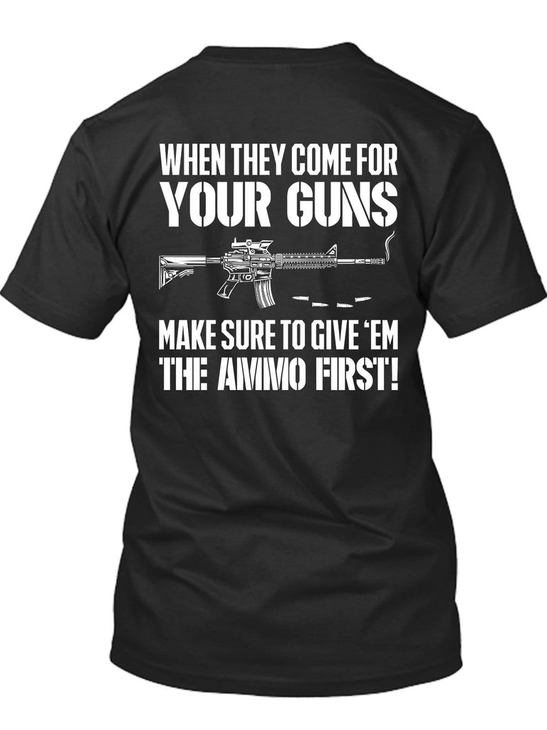 When they come for your guns T-Shirt