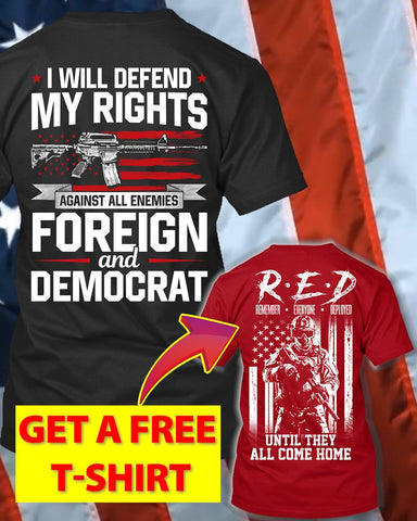 I Will defend My Rights T-Shirt (Free R.E.D T-Shirt)