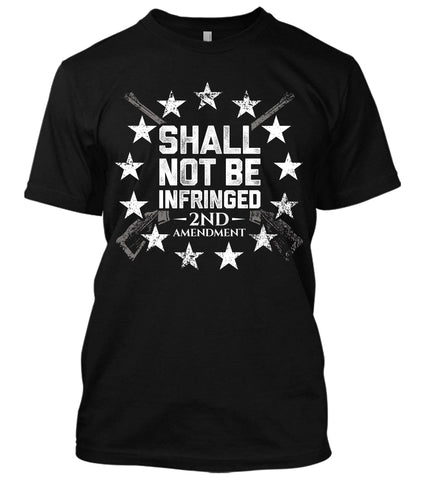 Shall Not Be Infringed Amendment T-Shirt