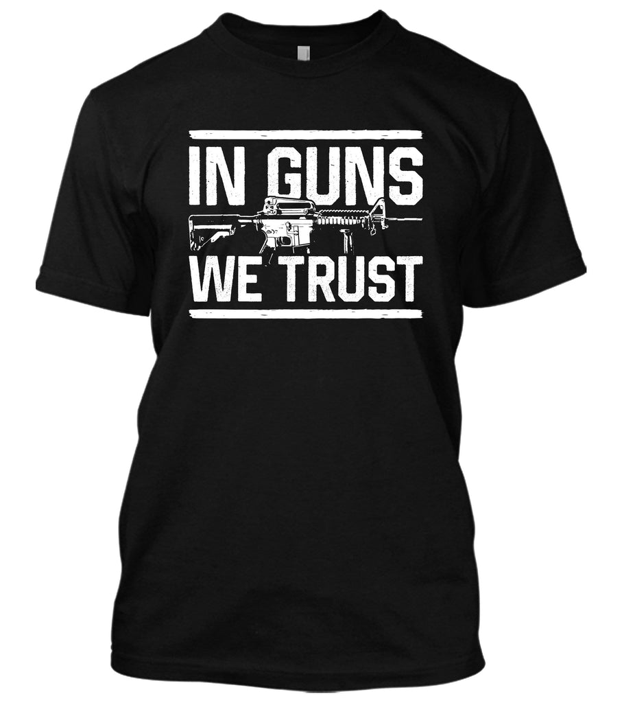 In Guns We Trust T-Shirt