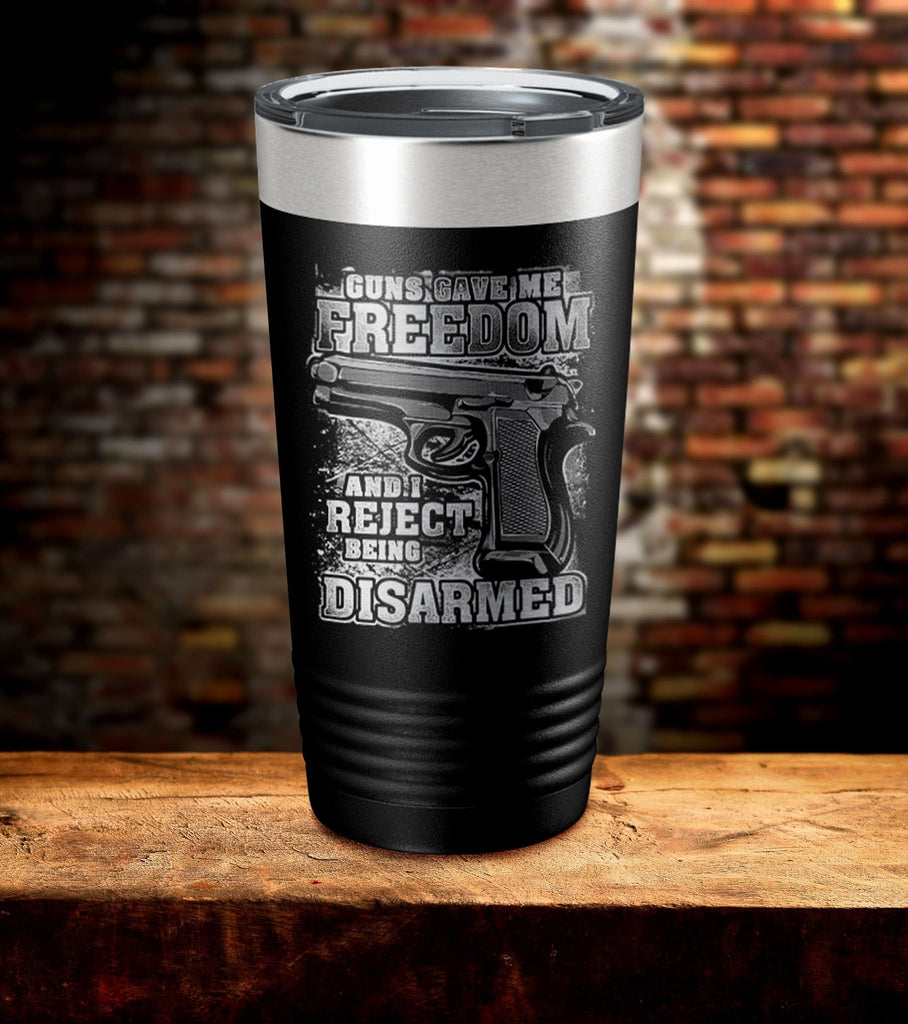 Guns Gave Me Freedom And I Reject Being Disarmed Tumbler (O)