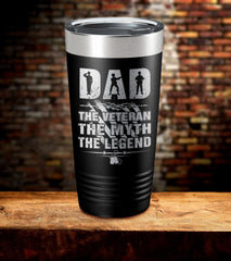 Dad The Veteran The Myth The Legend Tumbler (O)
