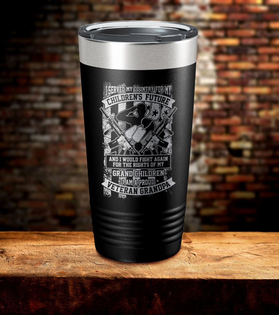 I Served My Country For My Children's Future Veteran Grandpa Tumbler (O)