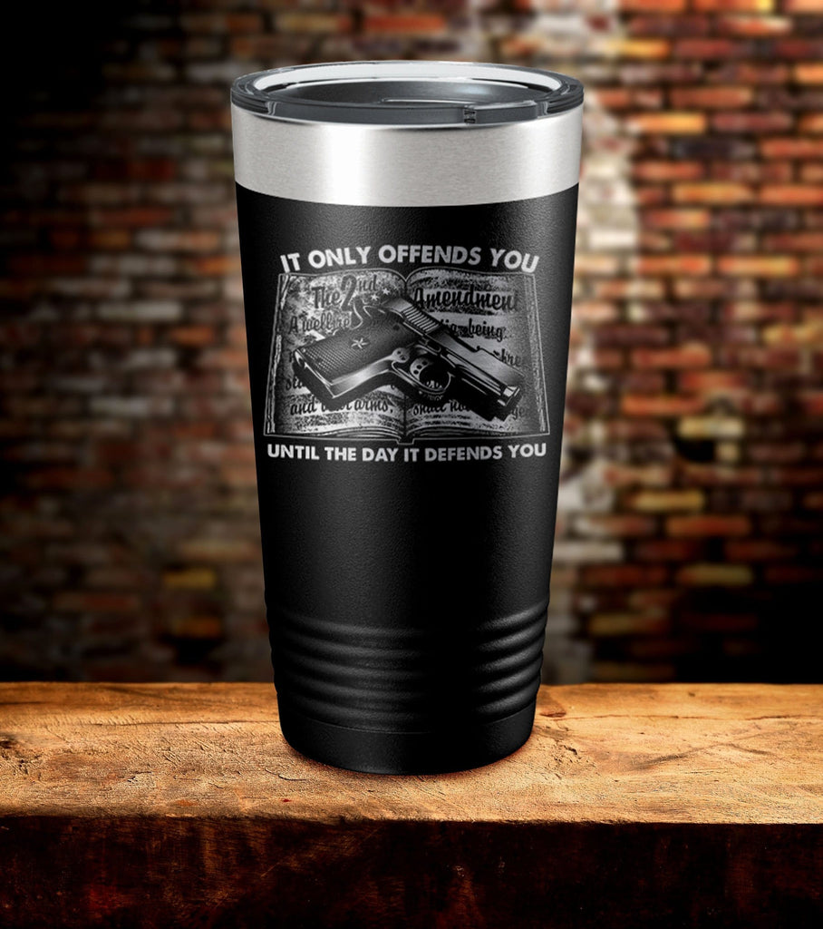 It Only Offends You Until The Day it Depends You Tumbler
