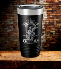 I'M A Dad Grandpa And A Veteran Nothing Scares Me Tumbler