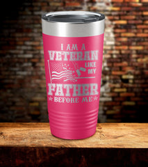 I Am A Veteran Like My Father Before Me Tumbler