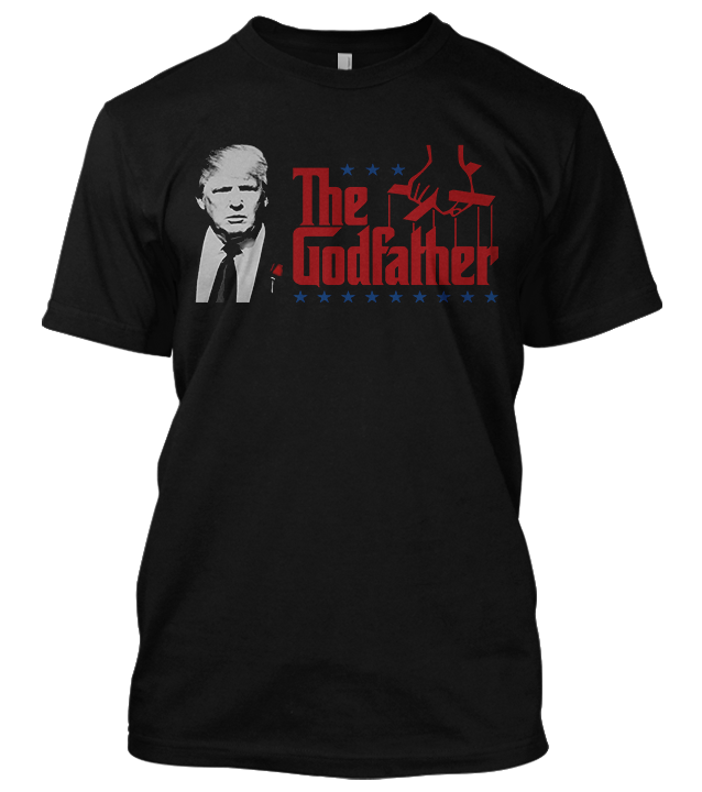 Trump The GodFather of America T-Shirt