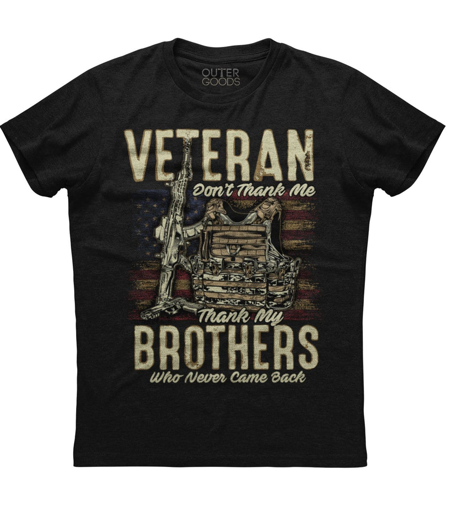 Veteran Don't Thank Me Thank My Brothers T-Shirt (O)