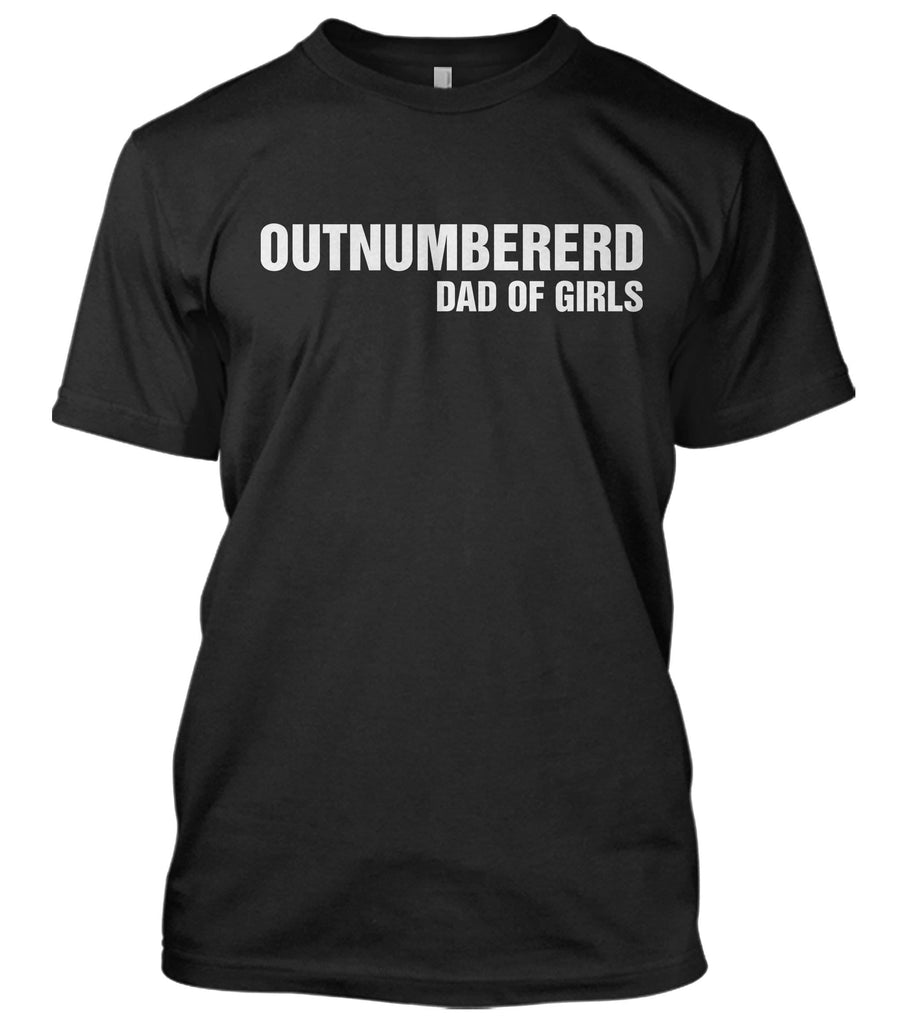 Outnumbered Dad Of Girls T-Shirt (FD20)
