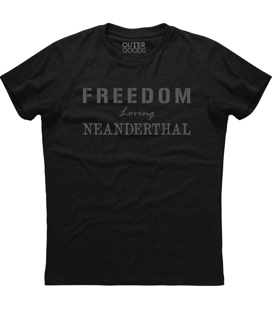 Freedom Loving Neanderthal T-Shirt (O)