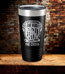 I Stand For The Flag I Kneel For The Cross Tumbler