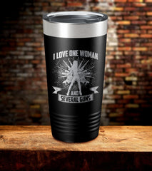 I Love One Women And Several Guns Tumbler