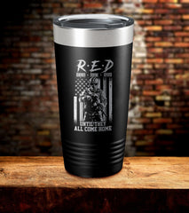 RED Remember Everyone Deployed Until They All Come Home Tumbler