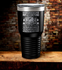 Rifle & Defend Our Country Their Sacrifice Tumbler
