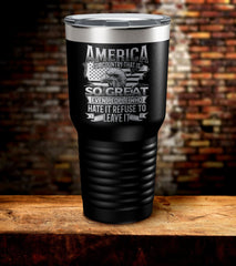 America Is A Country That Is So Great Even People Who Hate It Refuse To Leave It Tumbler