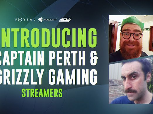 Introducing new Streamers Grizzly Gaming and Captain Perth