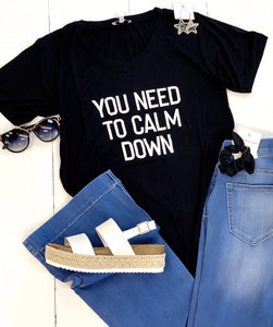You Need to Calm Down - Graphic Tee