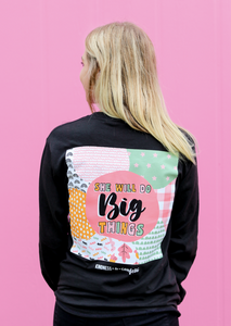 Kindness&Confetti: She Will Do Big Things - Long Sleeve