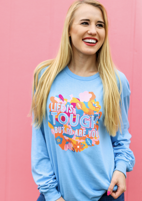 Kindness&Confetti: Life is Tough - Long Sleeve