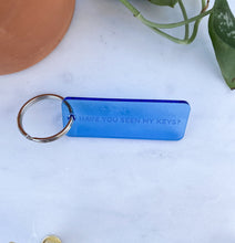 Load image into Gallery viewer, Acrylic 'Have You Seen My Keys?' Keychain