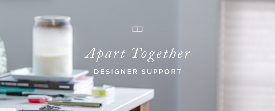 Apart Together - Designer Support