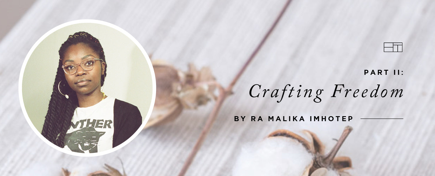 Part II: Crafting Freedom  by Ra Malika Imhotep