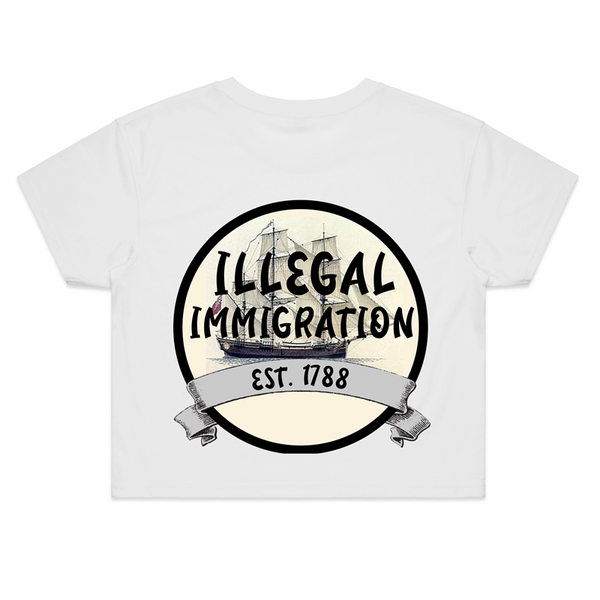'ILLEGAL IMMIGRATION EST. 1788' Crop Tee