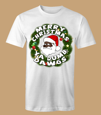 'Merry Christmas Ya Dumb Dawgs' T-Shirt (Size XL)