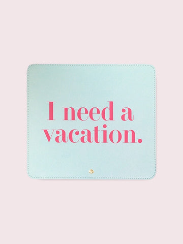 Kate Spade Mouse Pad I Need A Vacation