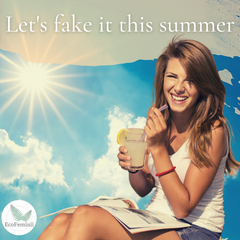 Let's fake it this summer