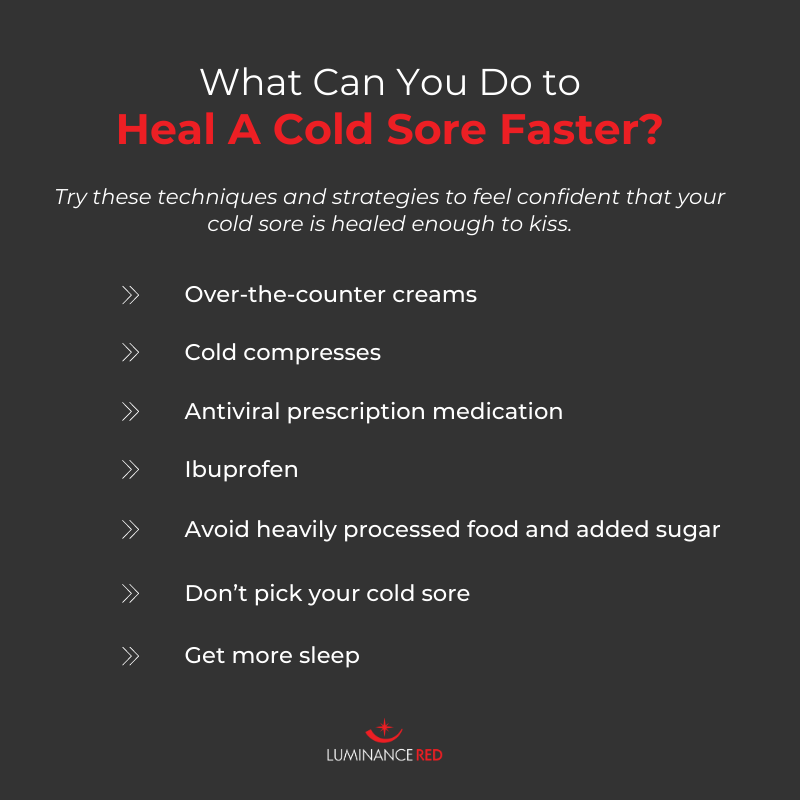 Heal cold sore faster