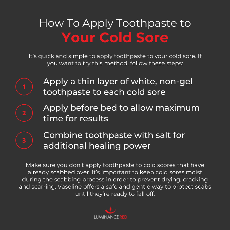 does toothpaste help cold sores