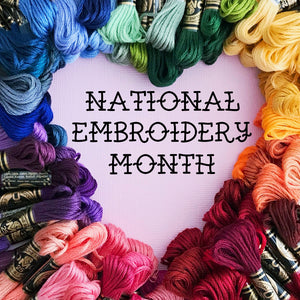 February is National Embroidery Month!