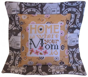 Home is Where Your Mom Is Pillow Kit