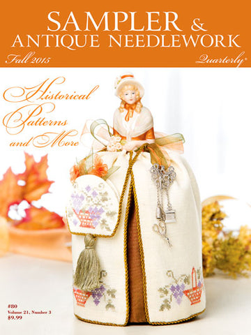 Sampler & Antique Needlework Quarterly - Volume 21, Number 3 Fall 2015