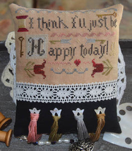 I Think I'll Just Be Happy Today - Cross Stitch Pattern