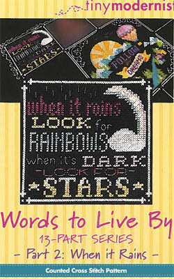Words to Live By #2 - When it Rains - Cross Stitch Pattern