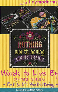Words to Live By #3 - It's Worth Having - Cross Stitch Pattern