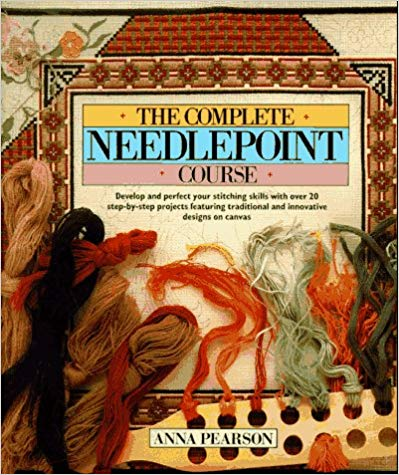 The Complete Needlepoint Course by Anna Pearson