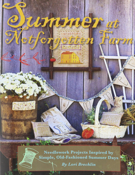 Summer at Notforgotten Farm by Lori Brechlin