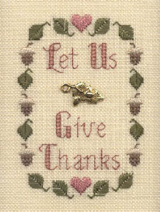 A Stitch and a Charm - Let Us Give Thanks - Cross Stitch Pattern