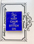 """Keep Calm and Stitch On"" Needle Minder"