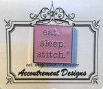 """Eat. Sleep. Stitch."" Needle Minder - Purple"